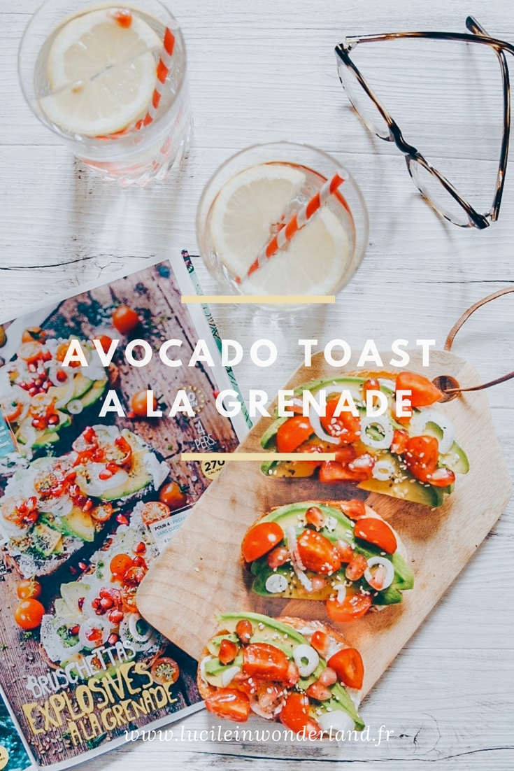 Avocado toast à la grenade - Lucile in Wonderland
